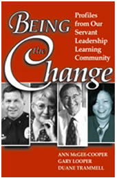 Being the Change: Profiles from Our Servant Leadership Learning Community